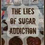 The Lies of Sugar Addiction