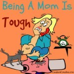 Being A Mom Is Tough! Find encouragement here...