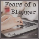 Fears of a Blogger: Break through those fears and tell your story!