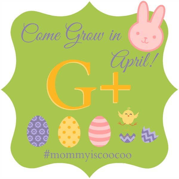 Welcome to the April Mommy Is Coo Coo Google Plus Linkup Party!