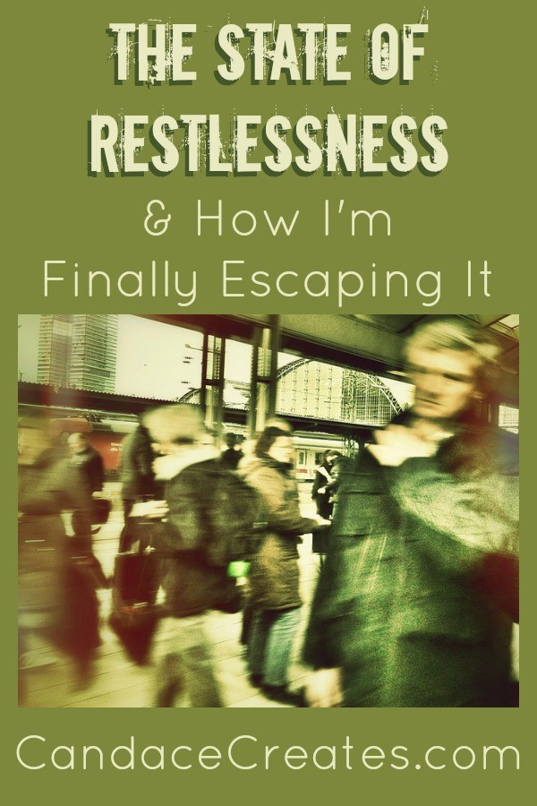 The State of Restlessness: How I'm finally escaping it...