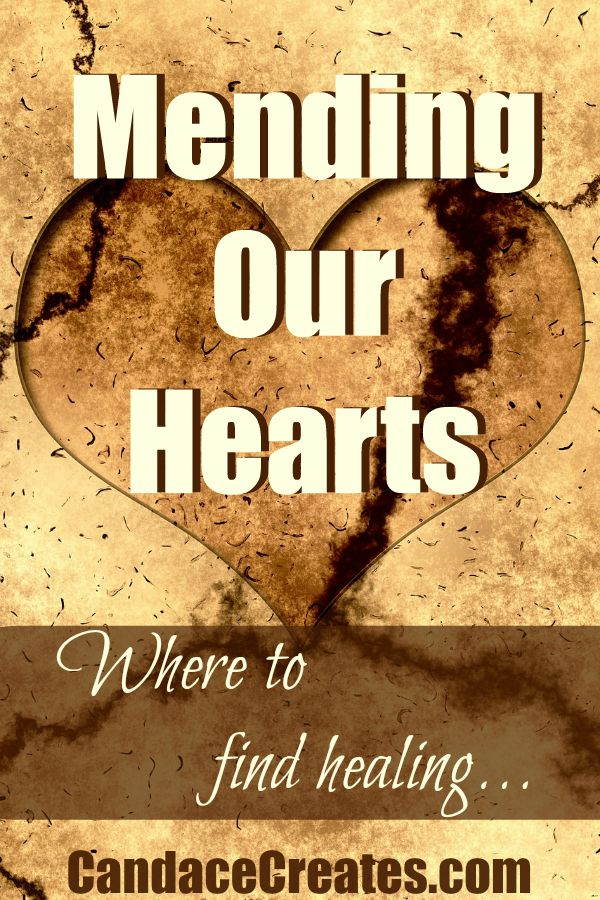 Mending Our Hearts: Where to find healing for emotional and spiritual pain from the past...