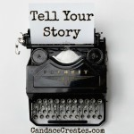 Tell Your Story: Find emotional and spiritual healing for yourself and others by sharing your testimony...