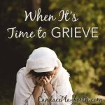 When It's Time to Grieve