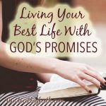 Living Your Best Life With God's Promises