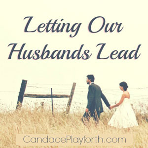 Letting Our Husbands Lead