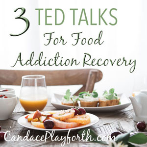 Ted Talks for Food Addiction Recovery