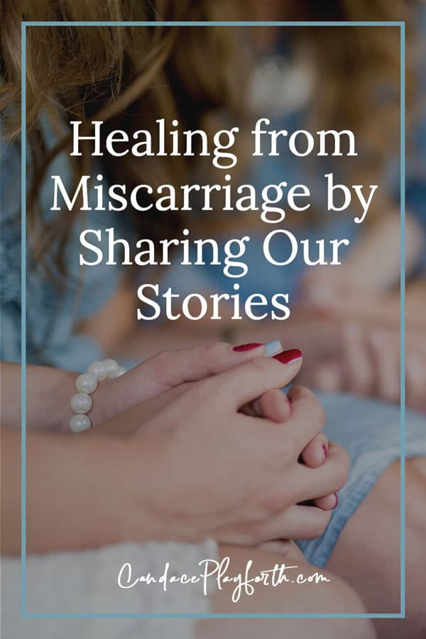 Healing from Miscarriage by Sharing Our Stories